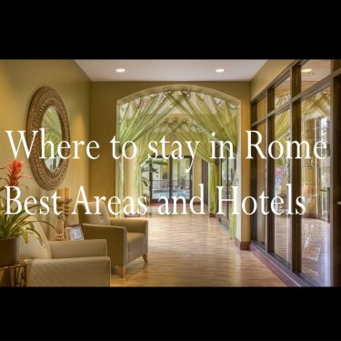 Where to stay in Rome | Best Areas and Hotels